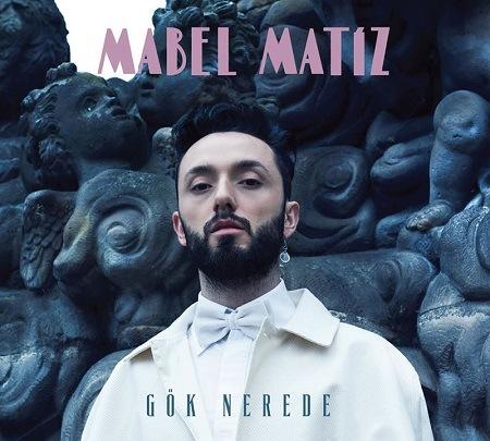 Mabel Matiz Gök Nerede 2015 Albüm Şarkı Sözleri